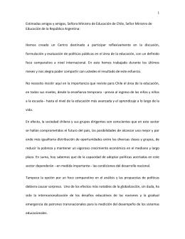 Estimadas amigas y amigos, Señora Ministra de Educación de Chile