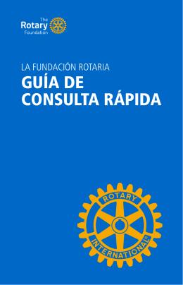 La Fundación Rotaria: Guía de consulta rápida