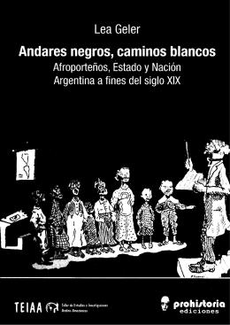 Andares negros, caminos blancos. Afroporteños, Estado y Nación