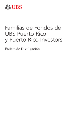 Familias de Fondos de UBS Puerto Rico y Puerto Rico Investors