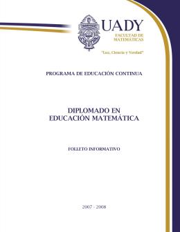 Diplomado en Educación Matemática - Folleto 2007-2008