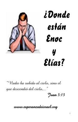 32. ¿Donde están Enoc y Elías?