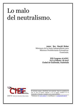 Lo malo del neutralismo.