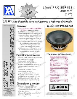 250 W - Alta Potencia para uso general y refuerzo de sonido.