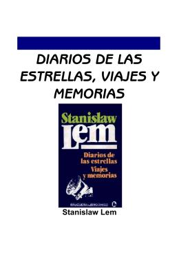 Lem, Stanislaw - Diarios de las Estrellas, Viajes y Memorias