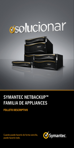 Symantec netBacKUP™ FamILIa De aPPLIanceS