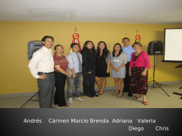 Andrés Cármen Marcio Brenda Adriana Valeria Diego Chris