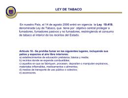 Artículo 10.- Se prohíbe fumar en los siguientes lugares, incluyendo