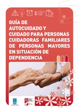 Guía de autocuidado y cuidado para personas cuidadoras familiares