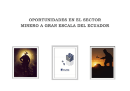 Oportunidades en el Sector Minero a gran escala del Ecuador