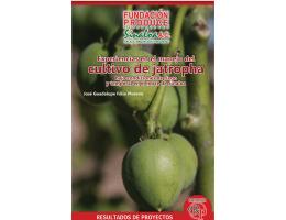 Experiencias en el manejo del cultivo de jatropha