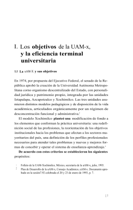 I. Los objetivos de la UAM-x, y la eficiencia terminal universitaria