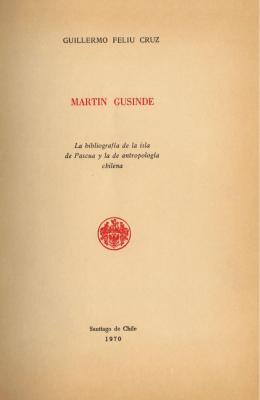 MARTIN GUSINDE - Memoria Chilena