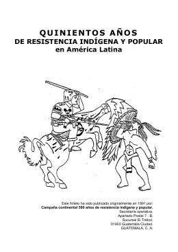 QUINIENTOS AÑOS DE RESISTENCIA INDÍGENA Y