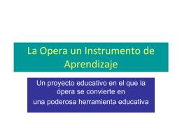 La Opera un Instrumento de Aprendizaje