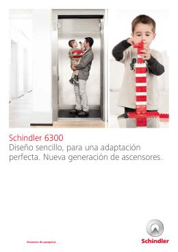 Schindler 6300 Diseño sencillo, para una adaptación perfecta