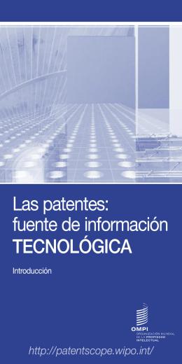 Las patentes: fuente de información TECNOLÓGICA