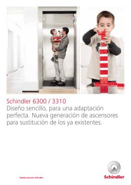 Schindler 6300 / 3310 Diseño sencillo, para una adaptación