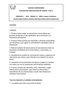 LOGROS 1. Produce textos orales, en situaciones comunicativas