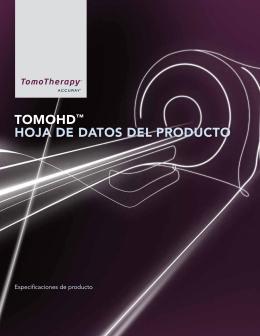 TOMOHD™ HOja De DaTOs Del prODucTO