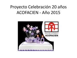 Proyecto Celebración 20 años ACOFACIEN Año 2015