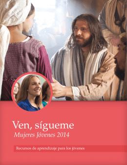 Ven, sígueme - Mujeres Jóvenes 2014
