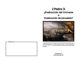 2 Pedro 3: ¿Destrucción del Universo o Destrucción de Jerusalén?