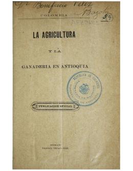 La agricultura y la ganadería en Antioquia Documento Histórico