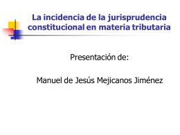Indicencia de la Jurisprudencia Constitucional en Materia Tributaria