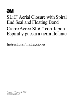 SLiC™ Aerial Closure with Spiral End Seal and Floating Bond