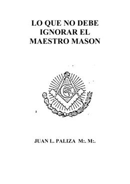 LO QUE NO DEBE IGNORAR EL MAESTRO MASON