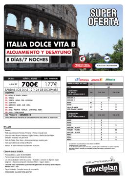 ITALIA DOLCE VITA b ALOJAMIENTO Y DESAYUNO 8 DÍAS/7