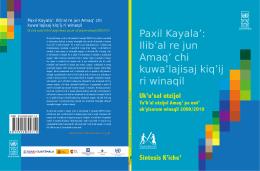 Paxil Kayala`: Ilib`al re jun Amaq` chi kuwa`lajisaj kiq`ij ri winaqil