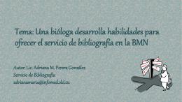Una bióloga desarrolla habilidades para ofrecer el servicio de