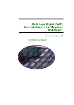 """""""Radiología Digital, PACS, Telerradiología y Estrategias en"""