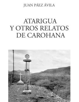 Atarigua Y Otros Relatos De Carohana (2007)