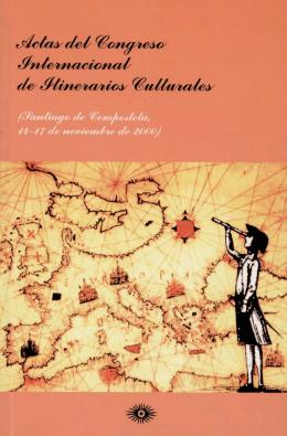 Congreso Internacional de Itinerarios Culturales. Santiago de
