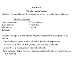 Lecture 2 Weather and Climate Weather: The condition of the