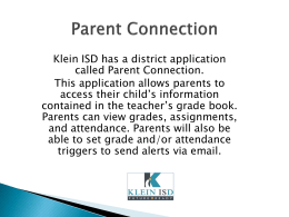 Klein ISD has a district application called Parent Connection. This
