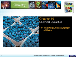 10.1 The Mole: A Measure- ment of Matter Chapter 10