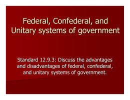 2: Federal, Confederal , and Unitary systems of government