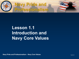 Lesson 1.1 Introduction and Navy Core Values Navy Pride and