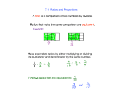7.1 Ratios and Proportions A ratio is a comparison of two numbers