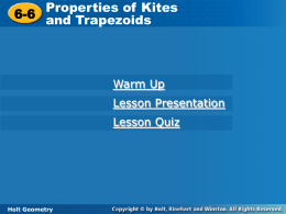 6-6 Properties of Kites and Trapezoids 6