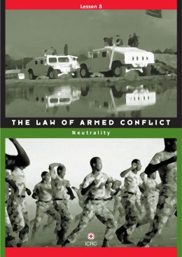 The law of armed conflict - Lesson 8 - Neutrality