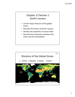 Chapter 13 Section 1 Earth`s oceans Divisions of the Global Ocean