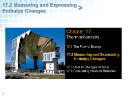 17.2 Measuring and Expressing Enthalpy Changes Chapter 17