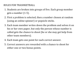 RULES FOR TRASHKETBALL 1. Students are broken into groups of