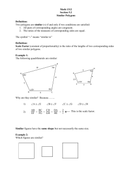 Math 1312 Section 5.2 Similar Polygons Definition: Two polygons