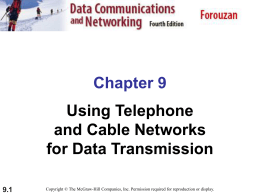9.1 Chapter 9 Using Telephone and Cable Networks for Data